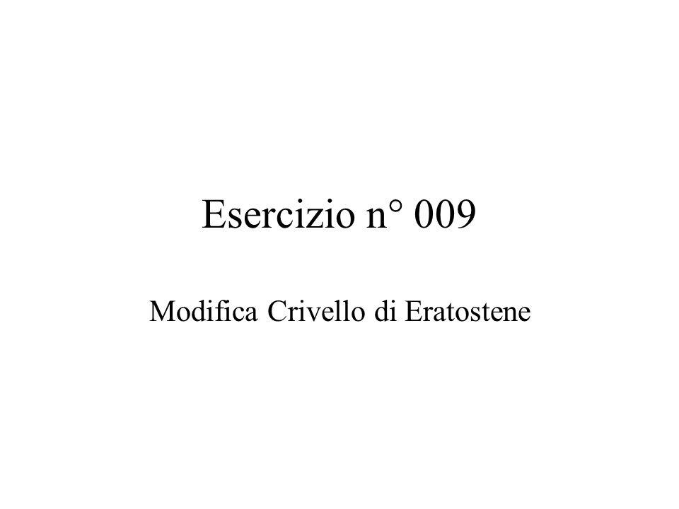 Esercizio n° 009 Modifica Crivello di Eratostene