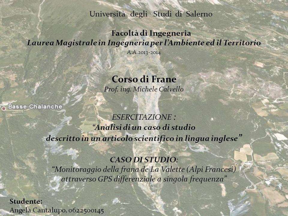 Università degli Studi di Salerno Facoltà di Ingegneria Laurea Magistrale in Ingegneria per lAmbiente ed il Territorio A.A.2013-2014 Corso di Frane Pr