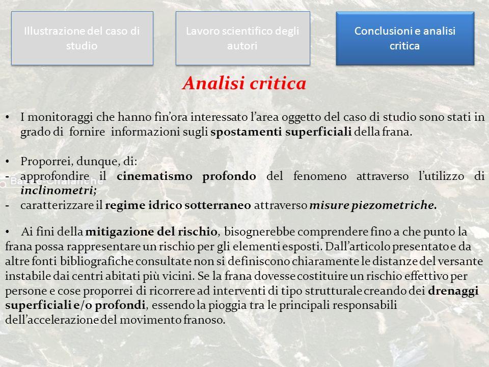 Illustrazione del caso di studio Lavoro scientifico degli autori Conclusioni e analisi critica Analisi critica I monitoraggi che hanno finora interess