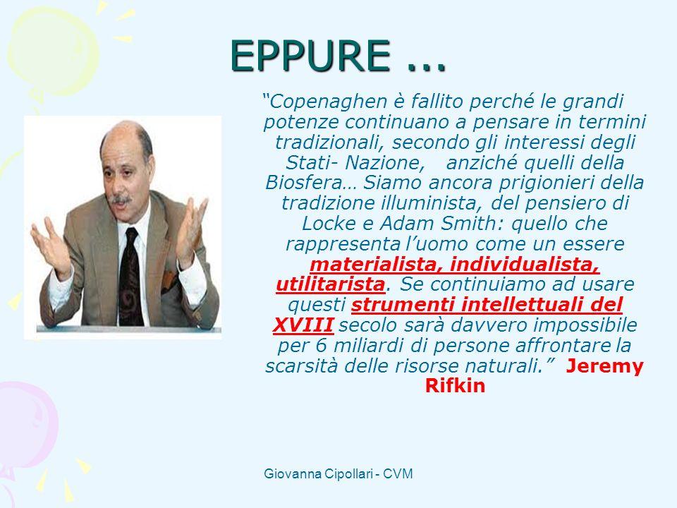 Giovanna Cipollari - CVM EPPURE... Copenaghen è fallito perché le grandi potenze continuano a pensare in termini tradizionali, secondo gli interessi d