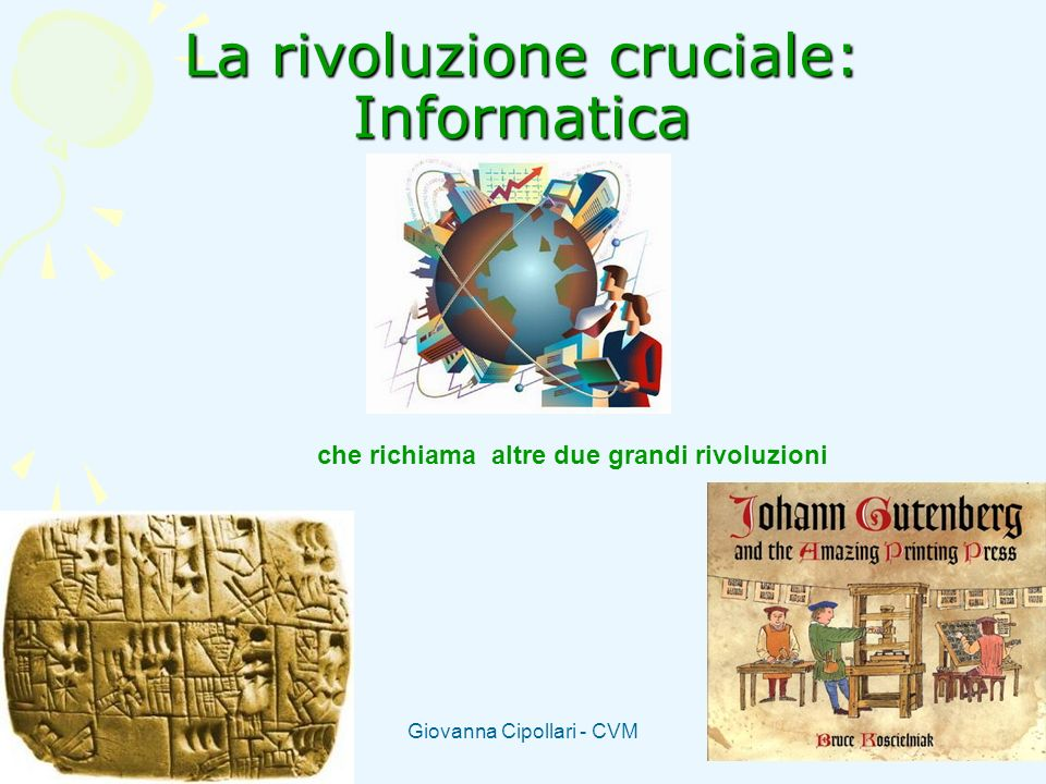 Giovanna Cipollari - CVM La rivoluzione cruciale: Informatica che richiama altre due grandi rivoluzioni