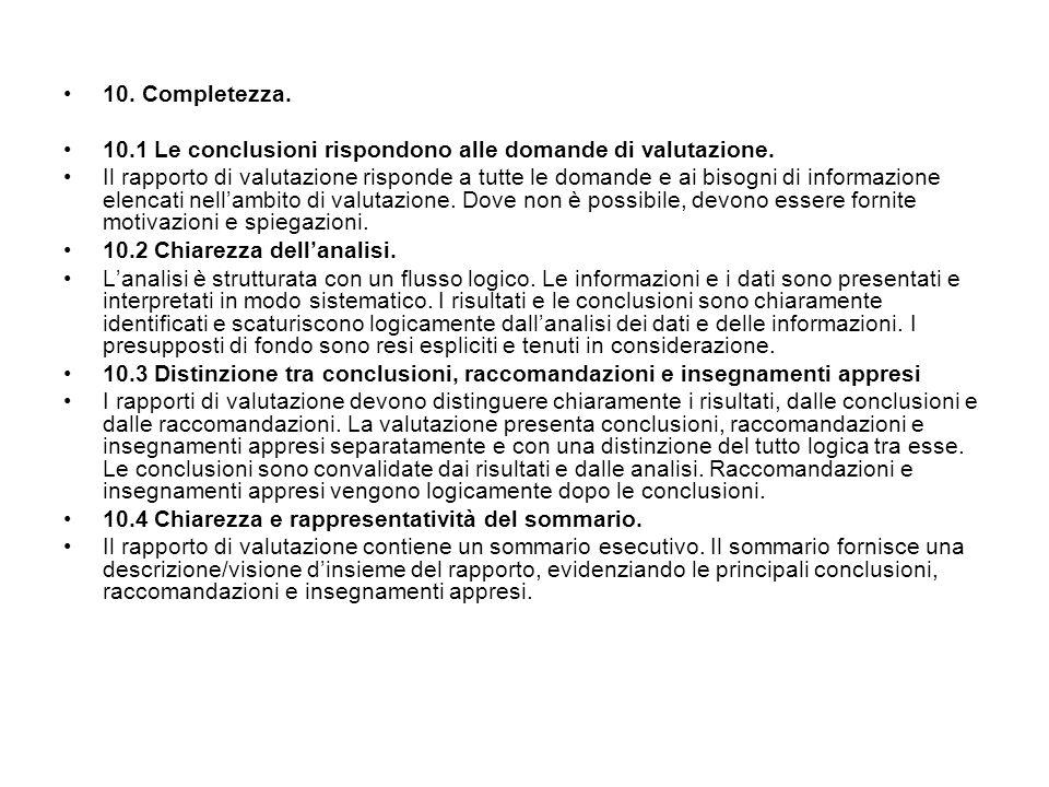 10.Completezza. 10.1 Le conclusioni rispondono alle domande di valutazione.
