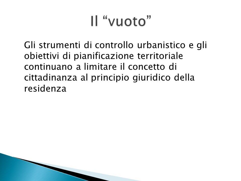 Gli strumenti di controllo urbanistico e gli obiettivi di pianificazione territoriale continuano a limitare il concetto di cittadinanza al principio g
