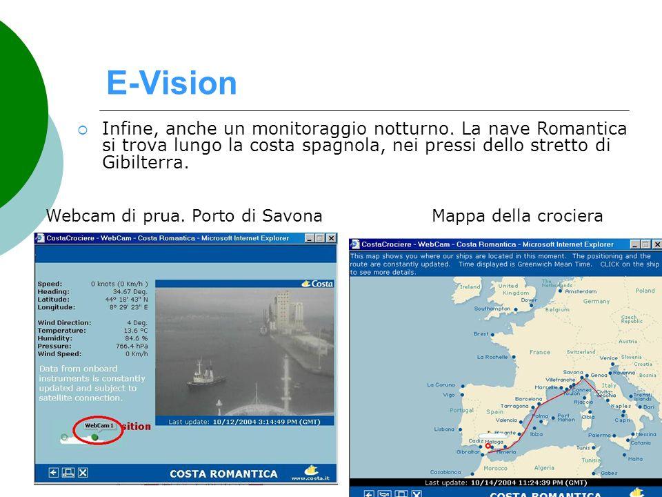 E-Vision Infine, anche un monitoraggio notturno. La nave Romantica si trova lungo la costa spagnola, nei pressi dello stretto di Gibilterra. Mappa del