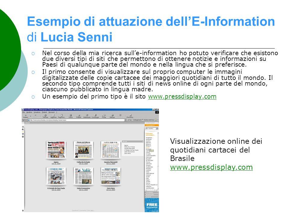 Esempio di attuazione dellE-Information di Lucia Senni Nel corso della mia ricerca sulle-information ho potuto verificare che esistono due diversi tip
