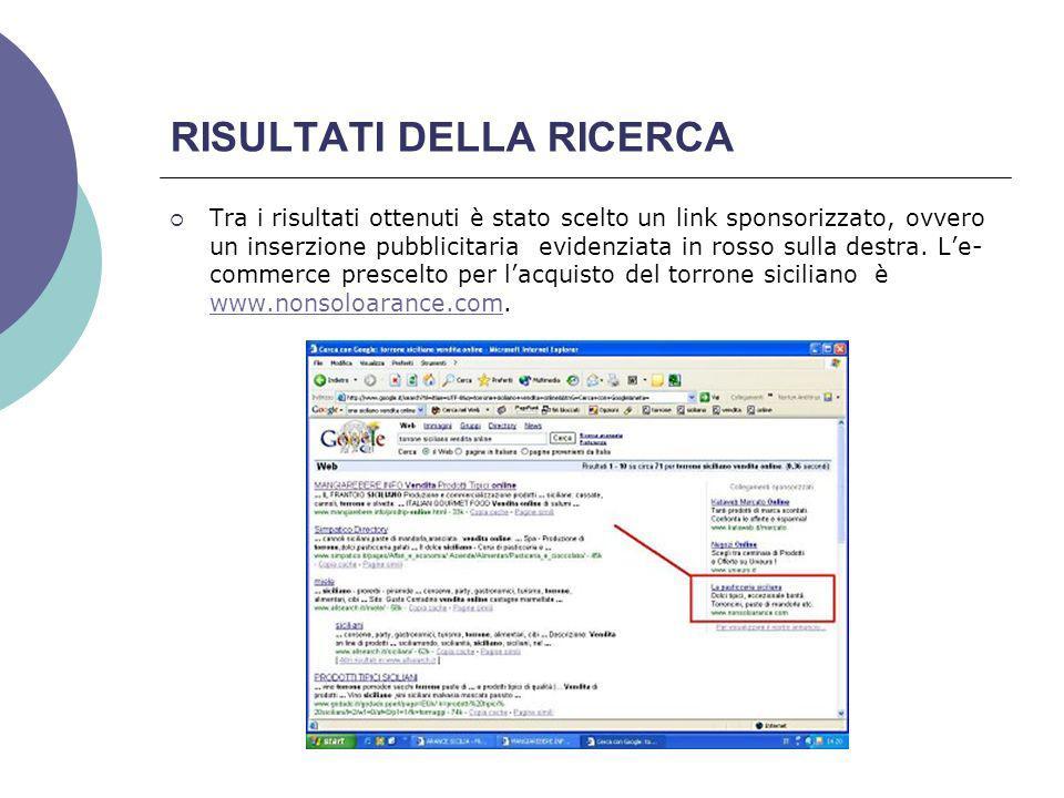 RISULTATI DELLA RICERCA Tra i risultati ottenuti è stato scelto un link sponsorizzato, ovvero un inserzione pubblicitaria evidenziata in rosso sulla destra.