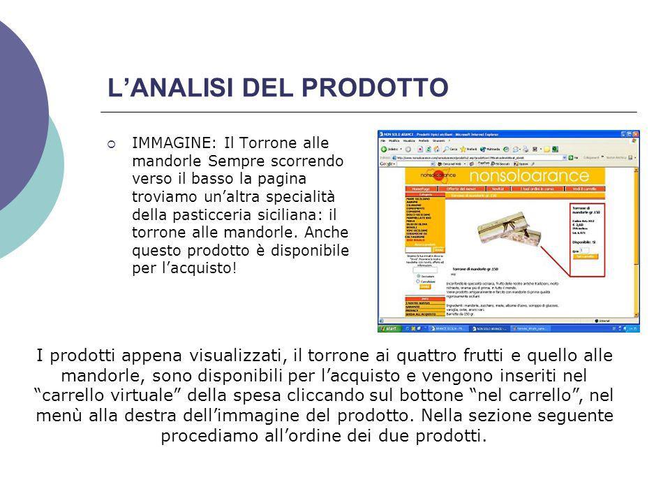 LANALISI DEL PRODOTTO IMMAGINE: Il Torrone alle mandorle Sempre scorrendo verso il basso la pagina troviamo unaltra specialità della pasticceria siciliana: il torrone alle mandorle.