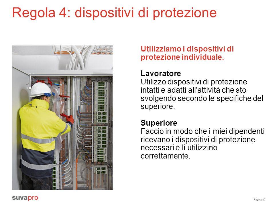 Pagina 17 Regola 4: dispositivi di protezione Utilizziamo i dispositivi di protezione individuale.