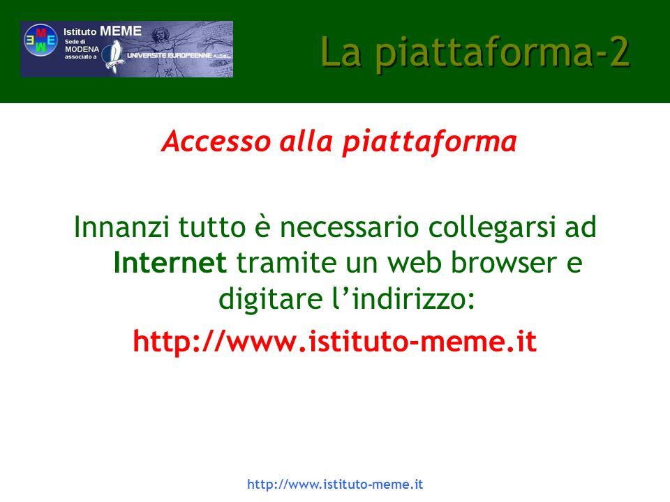 http://www.istituto-meme.it La piattaforma-2 Accesso alla piattaforma Innanzi tutto è necessario collegarsi ad Internet tramite un web browser e digitare lindirizzo: http://www.istituto-meme.it
