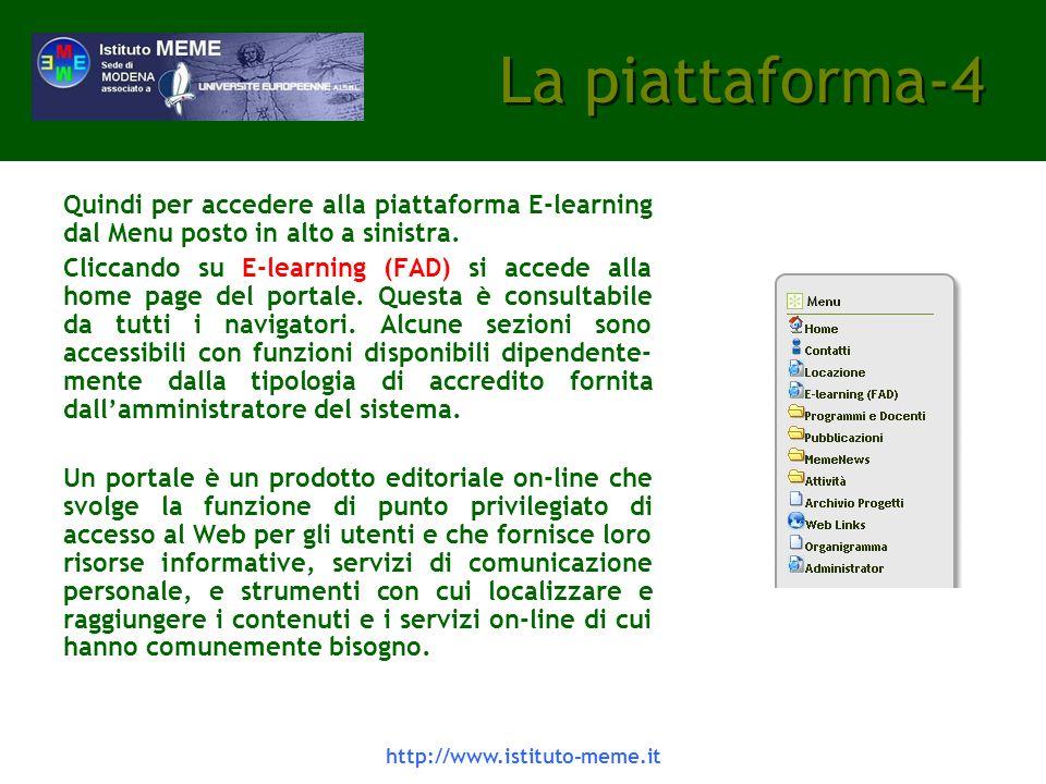 http://www.istituto-meme.it La piattaforma-4 Quindi per accedere alla piattaforma E-learning dal Menu posto in alto a sinistra.