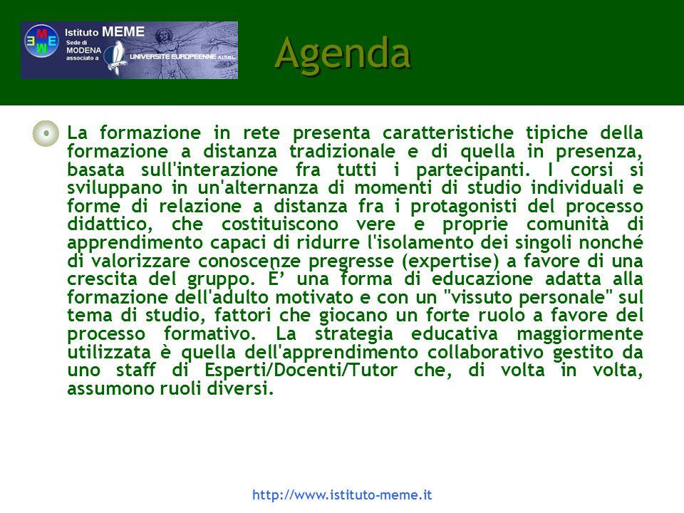 http://www.istituto-meme.it Agenda La formazione in rete presenta caratteristiche tipiche della formazione a distanza tradizionale e di quella in presenza, basata sull interazione fra tutti i partecipanti.