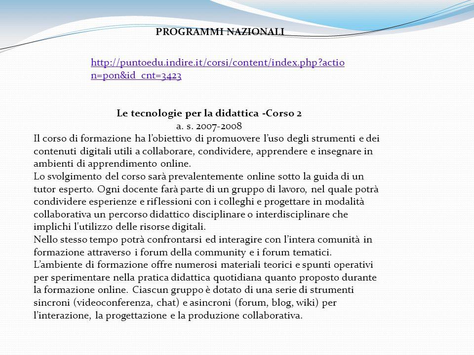 Le tecnologie per la didattica -Corso 2 a. s. 2007-2008 Il corso di formazione ha lobiettivo di promuovere luso degli strumenti e dei contenuti digita