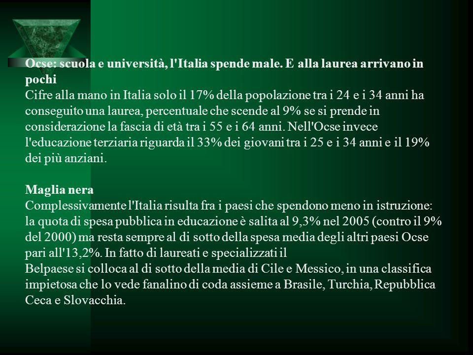 Ocse: scuola e università, l'Italia spende male. E alla laurea arrivano in pochi Cifre alla mano in Italia solo il 17% della popolazione tra i 24 e i