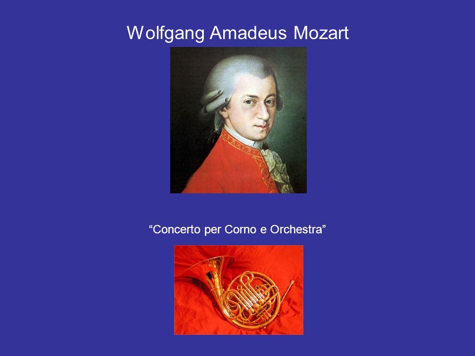 Wolfgang Amadeus Mozart Concerto per Corno e Orchestra