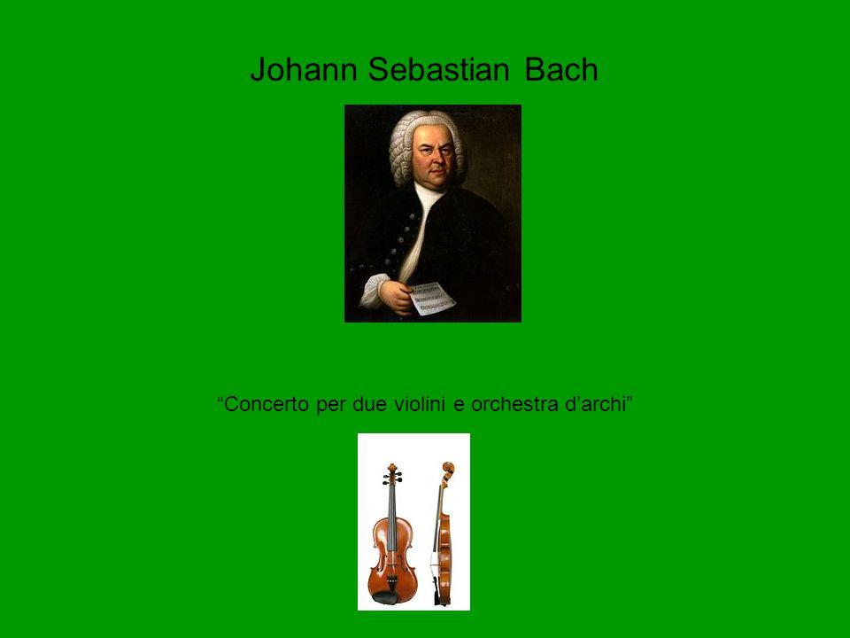 Johann Sebastian Bach Concerto per due violini e orchestra darchi