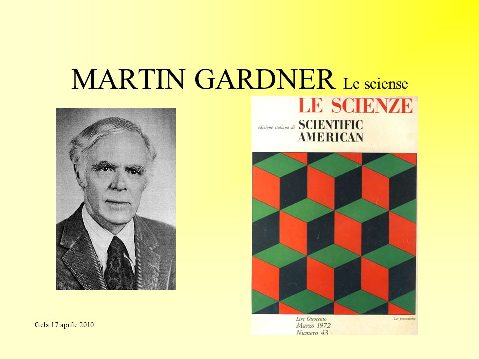 MARTIN GARDNER Le sciense Gela 17 aprile 2010