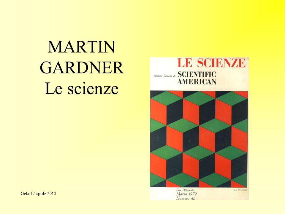 MARTIN GARDNER Le scienze Gela 17 aprile 2010