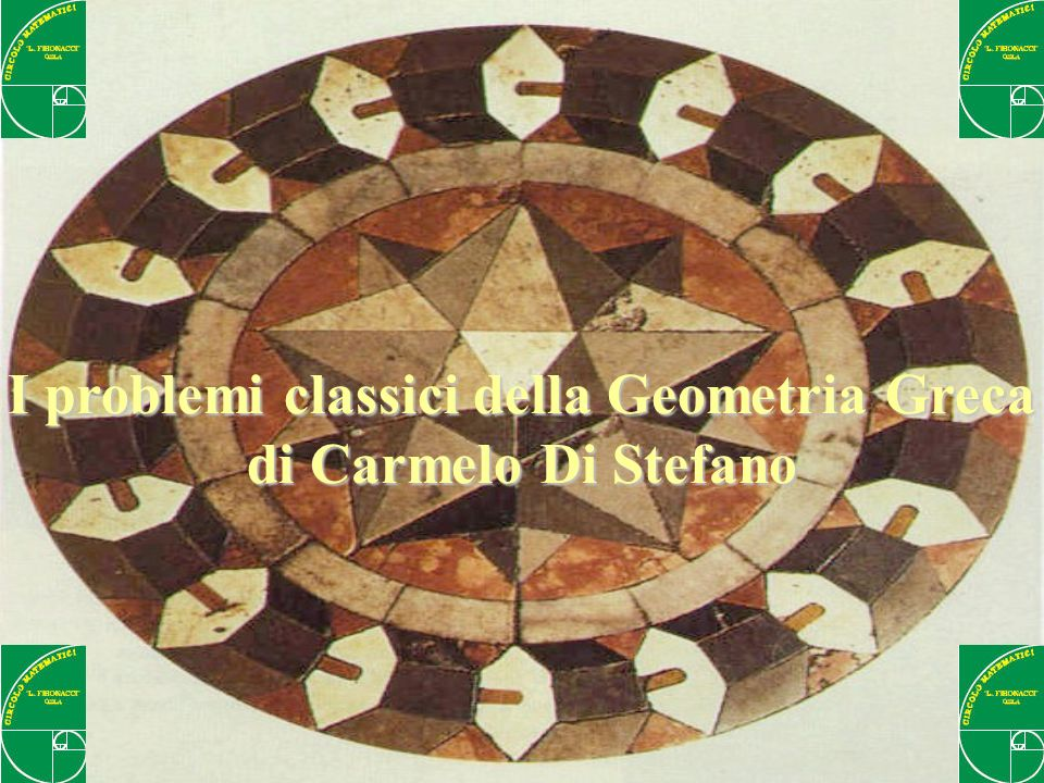 I problemi classici della Geometria Greca di Carmelo Di Stefano