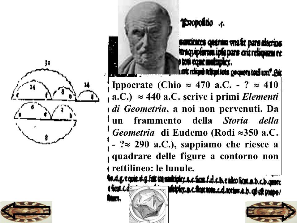 Ippocrate (Chio 470 a.C.- . 410 a.C.) 440 a.C.
