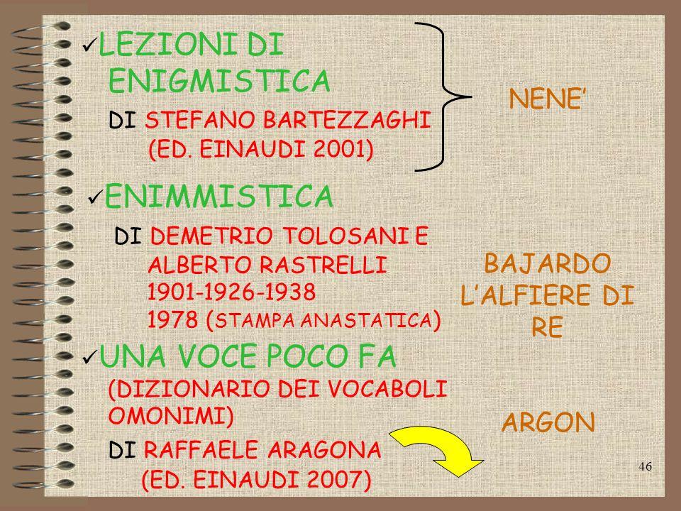 45 STORIA DELLENIGMISTICA DI GIUSEPPE ALDO ROSSI (ED. CENTRO EDITORIALE INTERNAZIONALE 1971) INCONTRO CON LA SFINGE DI STEFANO BARTEZZAGHI (ED. EINAUD