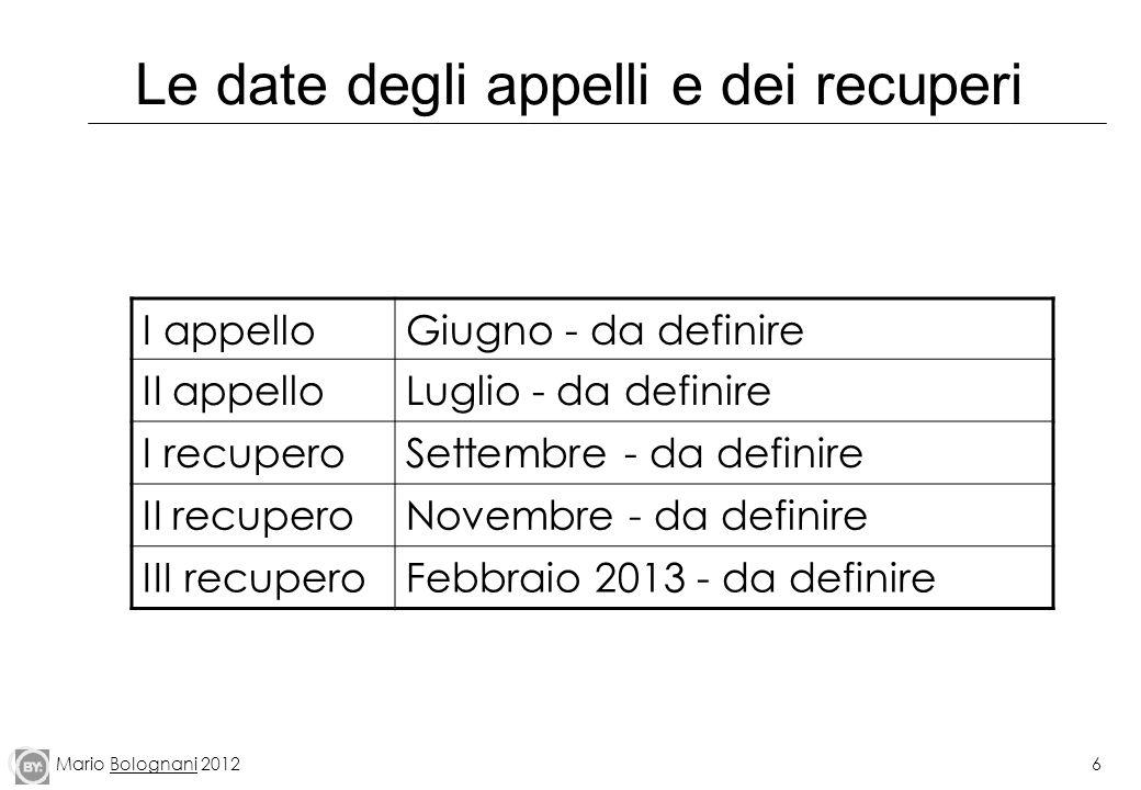 Mario Bolognani 20126 Le date degli appelli e dei recuperi I appelloGiugno - da definire II appelloLuglio - da definire I recuperoSettembre - da defin