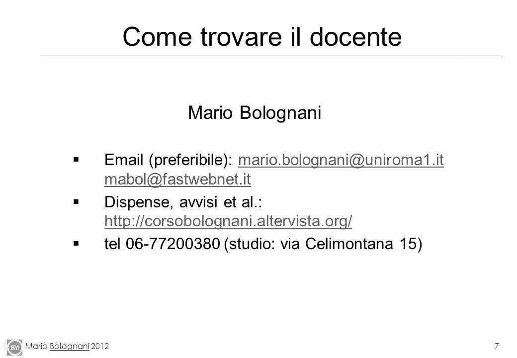 Mario Bolognani 20127 Come trovare il docente Mario Bolognani Email (preferibile): mario.bolognani@uniroma1.it mabol@fastwebnet.itmario.bolognani@unir