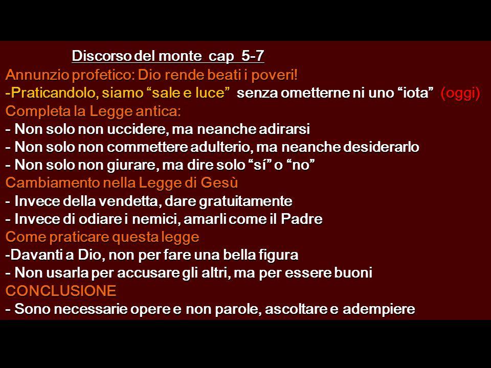Discorso del monte cap 5-7 Annunzio profetico: Dio rende beati i poveri.