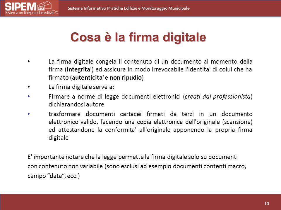 10 Sistema Informativo Pratiche Edilizie e Monitoraggio Municipale La firma digitale congela il contenuto di un documento al momento della firma (inte