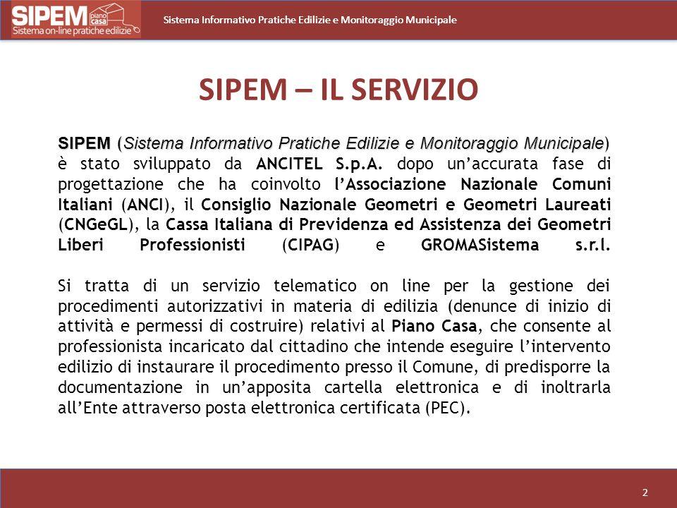 2 SIPEM ( Sistema Informativo Pratiche Edilizie e Monitoraggio Municipale SIPEM ( Sistema Informativo Pratiche Edilizie e Monitoraggio Municipale ) è