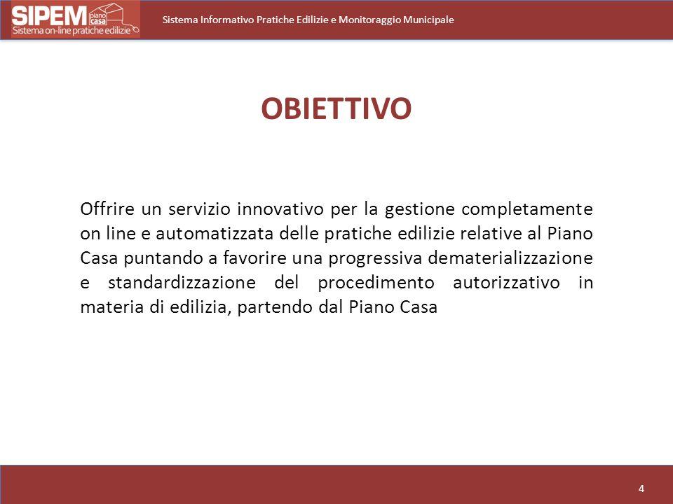 4 Sistema Informativo Pratiche Edilizie e Monitoraggio Municipale Offrire un servizio innovativo per la gestione completamente on line e automatizzata