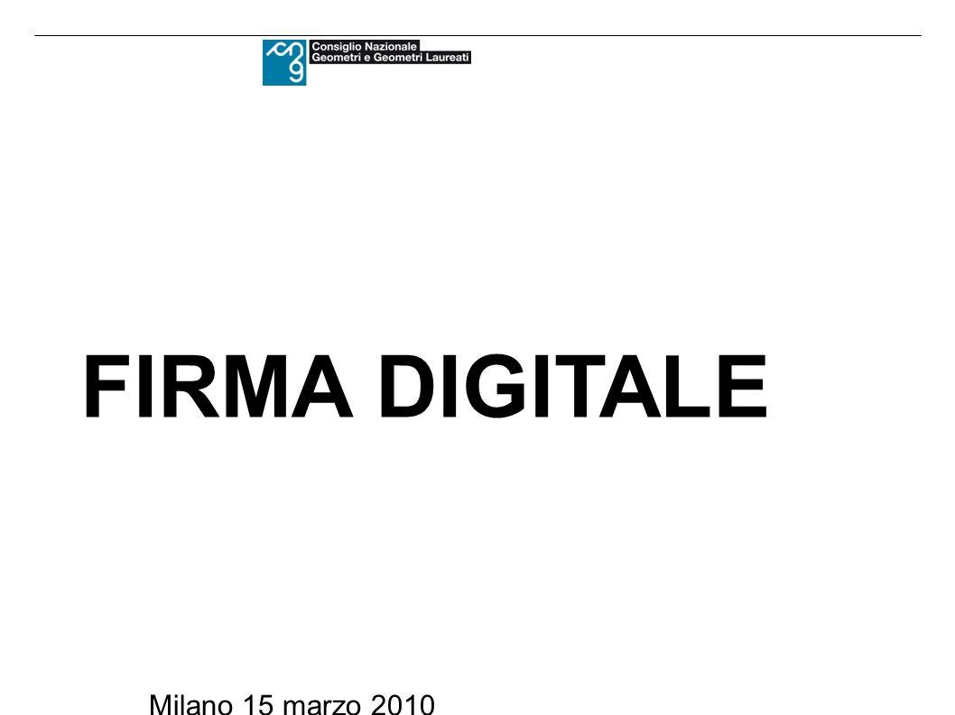 FIRMA DIGITALE Milano 15 marzo 2010