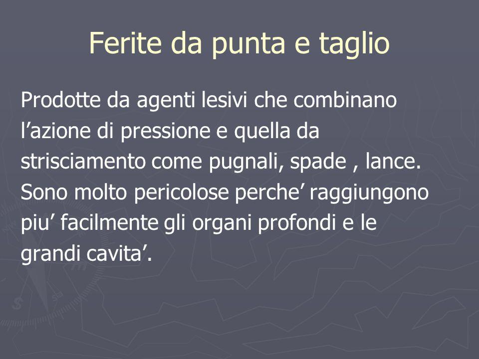 FERITE LACERE SONO DOVUTE AD AZIONE DI TAGLIO, COMBINATE A STRAPPAMENTO E STIRAMENTO.