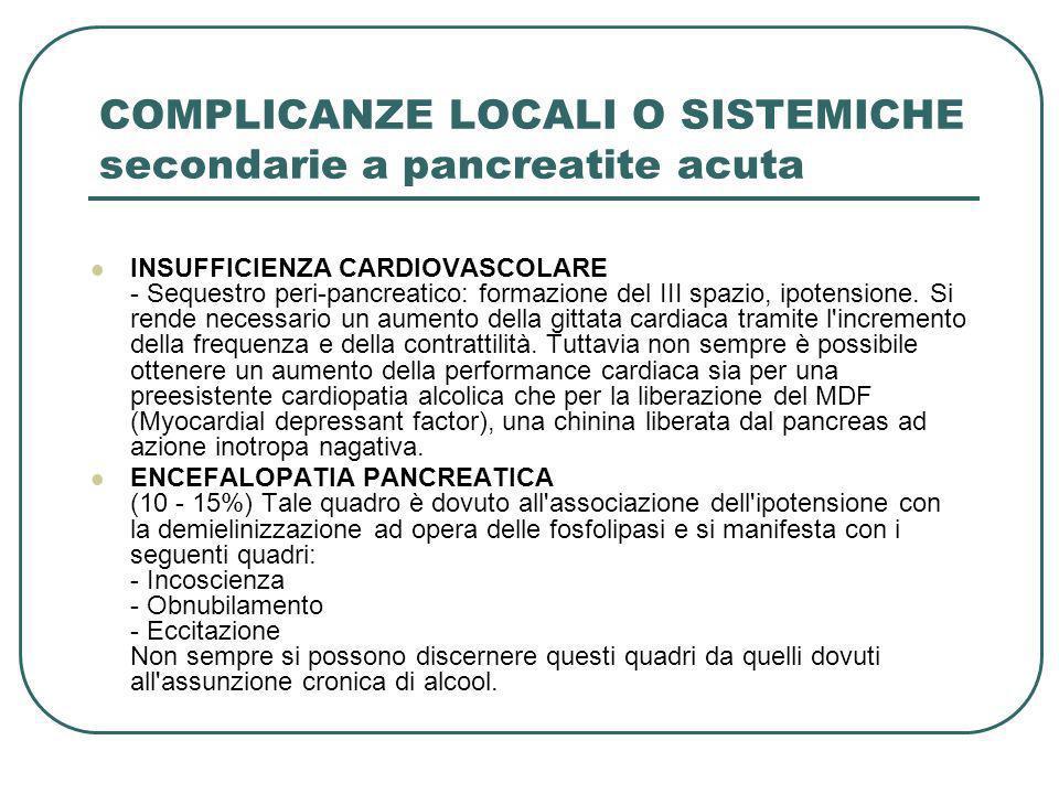 COMPLICANZE LOCALI O SISTEMICHE secondarie a pancreatite acuta INSUFFICIENZA CARDIOVASCOLARE - Sequestro peri-pancreatico: formazione del III spazio,