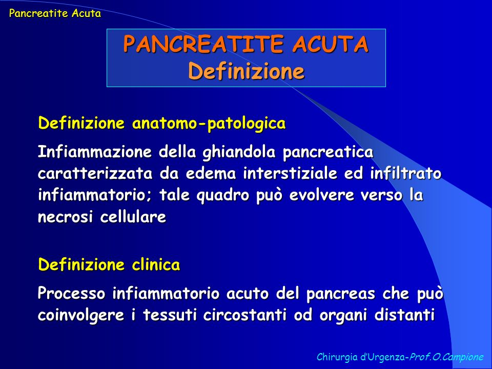 Chirurgia dUrgenza-Prof.O.Campione Pancreatite Acuta PANCREATITE ACUTA Trattamento Medico 2.