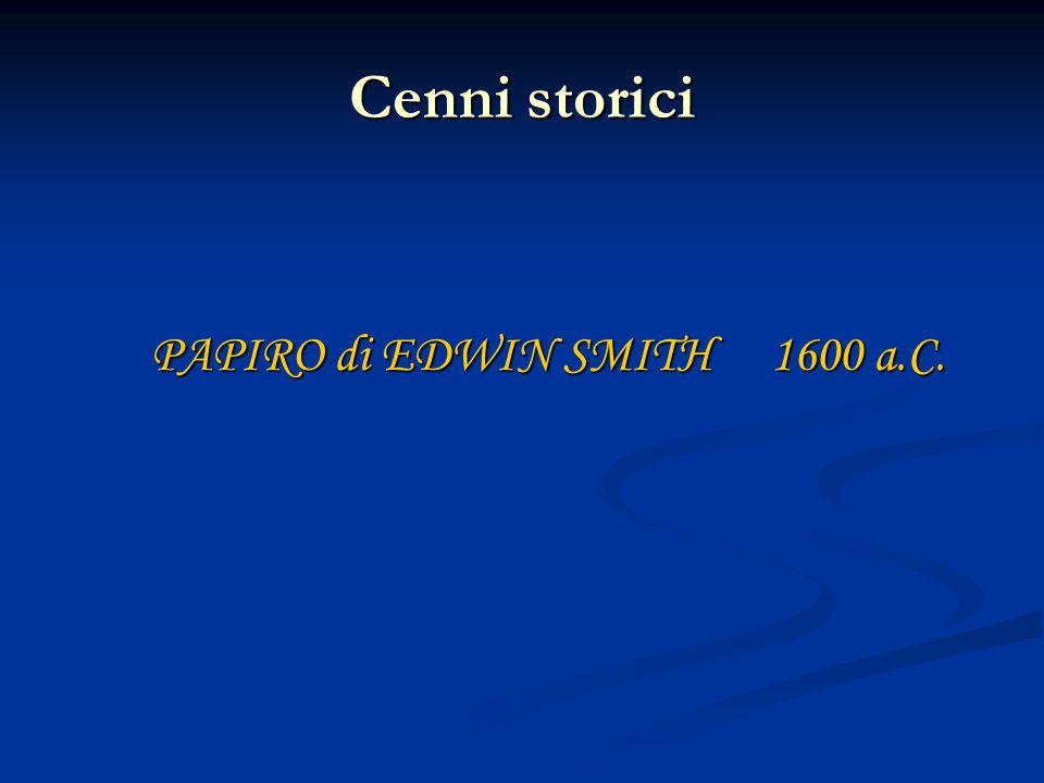 Cenni storici PAPIRO di EDWIN SMITH 1600 a.C.