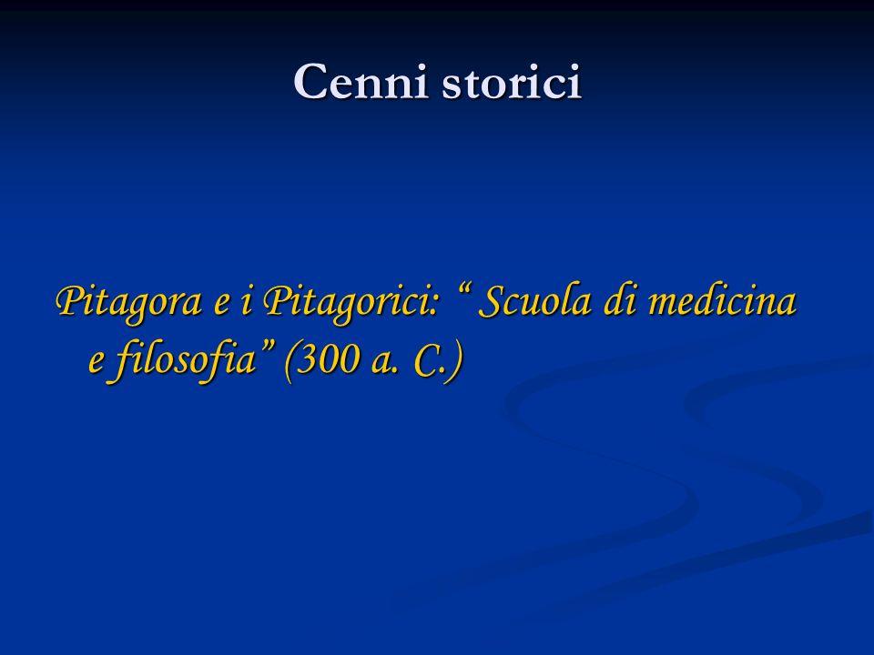 Cenni storici Pitagora e i Pitagorici: Scuola di medicina e filosofia (300 a. C.)
