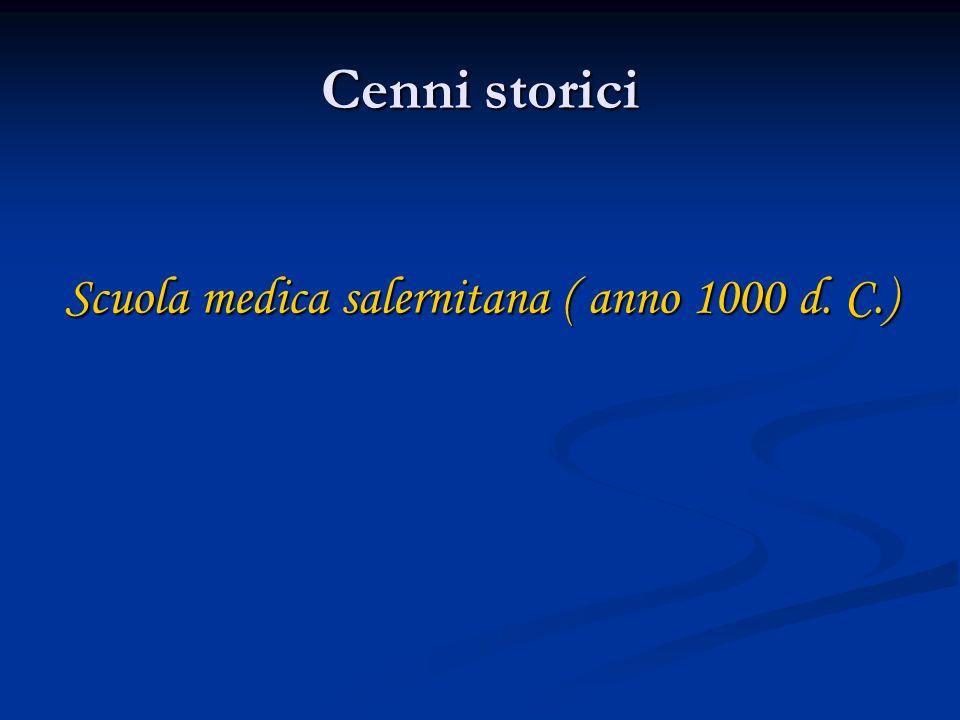Cenni storici Scuola medica salernitana ( anno 1000 d. C.)