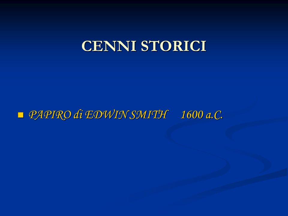 CENNI STORICI PAPIRO di EDWIN SMITH 1600 a.C. PAPIRO di EDWIN SMITH 1600 a.C.