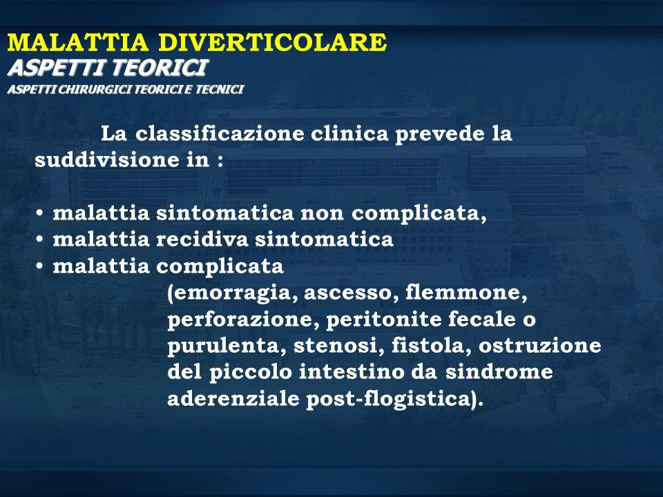 La classificazione clinica prevede la suddivisione in : malattia sintomatica non complicata, malattia recidiva sintomatica malattia complicata (emorra