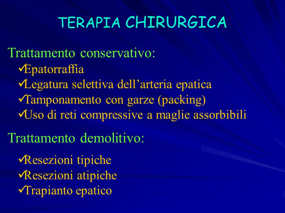 TERAPIA CHIRURGICA Epatorraffia Legatura selettiva dellarteria epatica Tamponamento con garze (packing) Uso di reti compressive a maglie assorbibili R