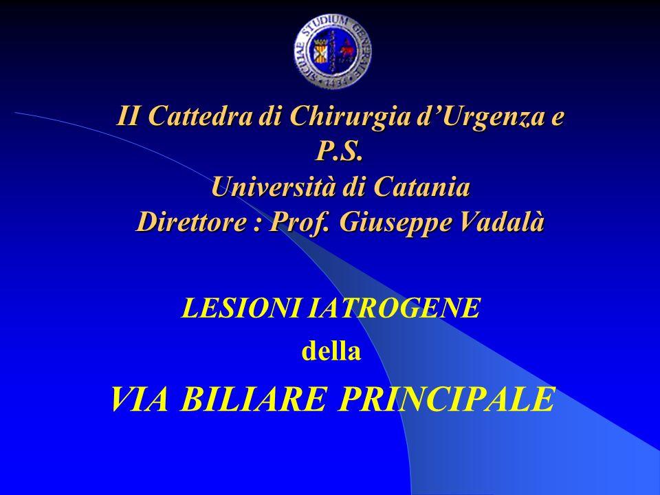 II Cattedra di Chirurgia dUrgenza e P.S.Università di Catania Direttore : Prof.