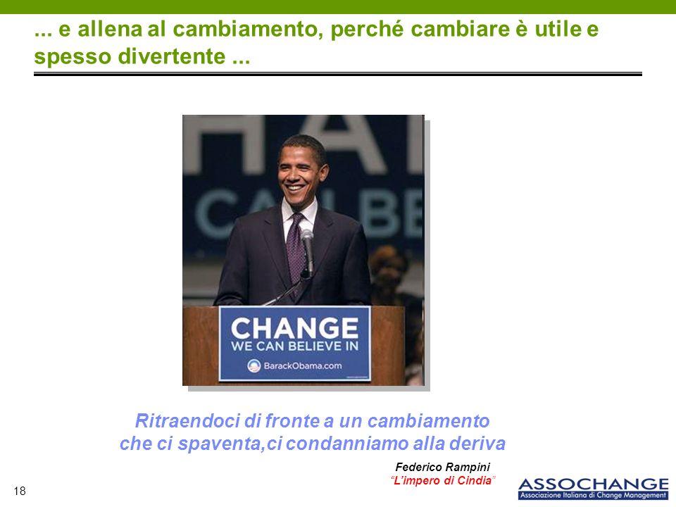 18... e allena al cambiamento, perché cambiare è utile e spesso divertente...