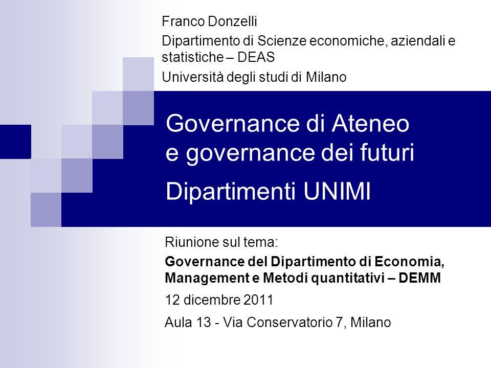 Governance di Ateneo e governance dei futuri Dipartimenti UNIMI Riunione sul tema: Governance del Dipartimento di Economia, Management e Metodi quanti