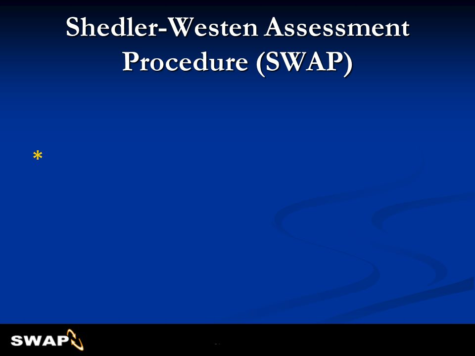 Shedler-Westen Assessment Procedure (SWAP) *