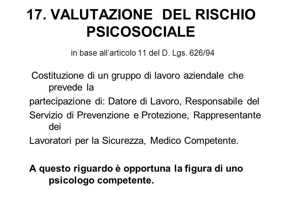 17.VALUTAZIONE DEL RISCHIO PSICOSOCIALE in base allarticolo 11 del D.