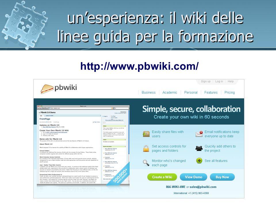 unesperienza: il wiki delle linee guida per la formazione http://www.pbwiki.com/