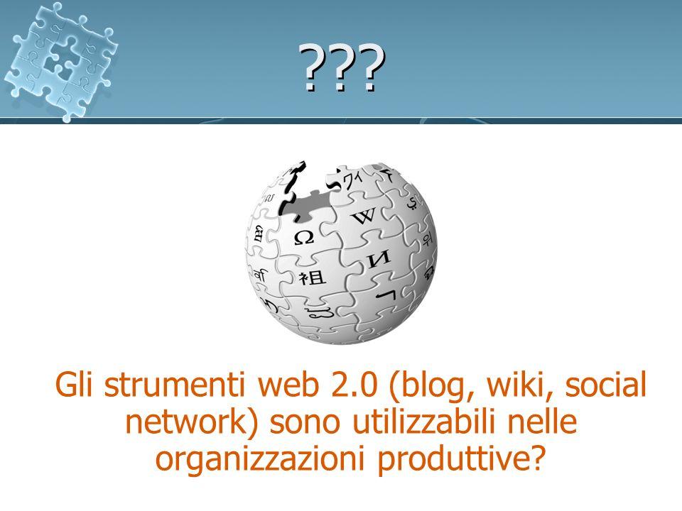 Gli strumenti web 2.0 (blog, wiki, social network) sono utilizzabili nelle organizzazioni produttive.