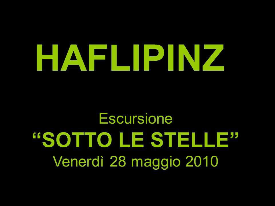 HAFLIPINZ Escursione SOTTO LE STELLE Venerdì 28 maggio 2010