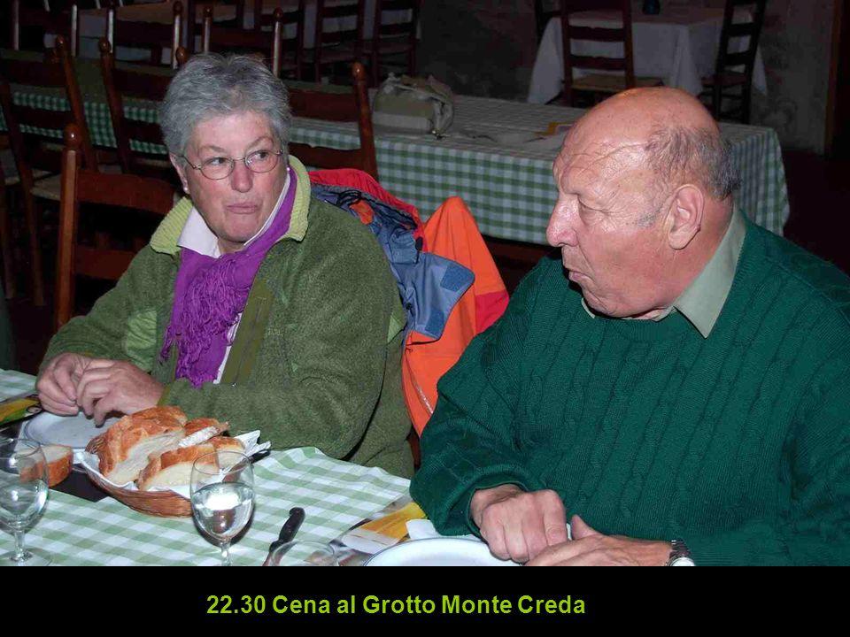 22.30 Cena al Grotto Monte Creda