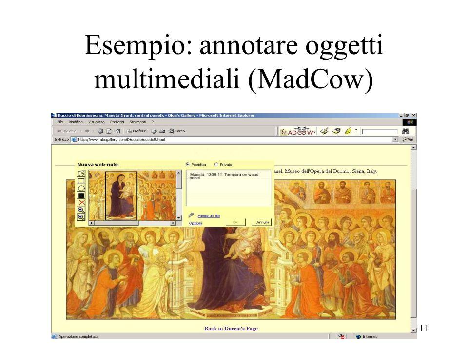 11 Esempio: annotare oggetti multimediali (MadCow)